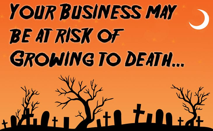 Business Grow to Death